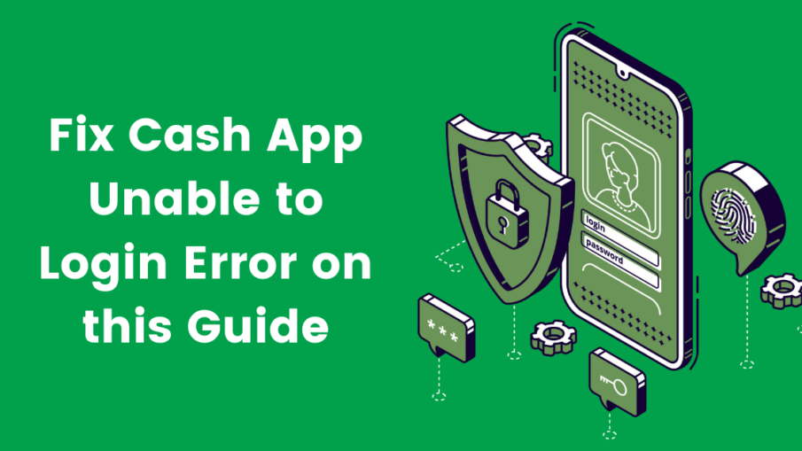 Fix Cash App Unable to Login Error on this Guide
