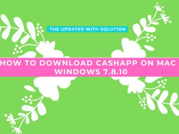 How To Download CashApp Mac - Windows 7.8.10
