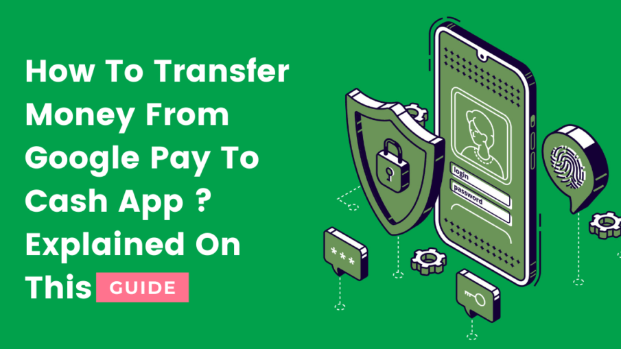 How To Transfer Money From Google Pay To Cash App
