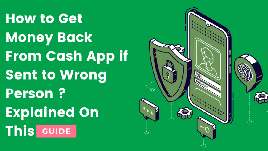 How to Get Money Back From Cash App if Sent to Wrong Person-min